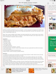 Buffalo chicken lasagne. I will halve the buffalo sauce and use Bleu cheese instead of ranch