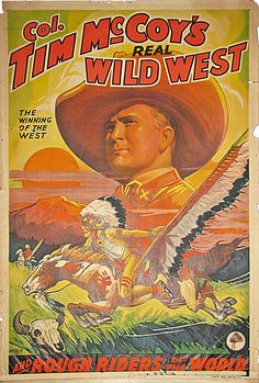 COL. TIM McCOY'S REAL WILD WEST SHOW POSTER