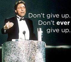 Motivating quote from Jim Valvano at the ESPY's while battling cancer. Try not to give up no matter what obstacles are thrown at you