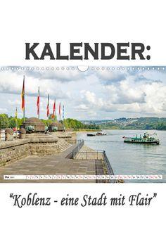 """Kalender: """"Koblenz - eine Stadt mit Flair"""" Eine spannende Fotoreise mit bekannten Sehenswürdigkeiten von Koblenz. (Monatskalender, 14 Seiten Wind Turbine, Germany, Pictures, Ruins, Old Town, France, Deutsch"""