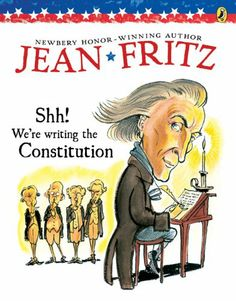 Shh! We're Writing the Constitution by Jean Fritz,http://www.amazon.com/dp/0698116240/ref=cm_sw_r_pi_dp_sBfVsb07F53R2KCE