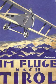 Im Fluge nach Tirol, 1930 - Wilhelm Nicolaus Prachensky European Airlines, Pop Art, Tourism Poster, Retro Poster, Vintage Airplanes, Aircraft Design, Vintage Typography, Art Graphique, Aviation Art