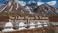 If you seek spiritual enlightenment, this list of The 5 Best Places To Travel For Spiritual Enlightenment should help you. The 5 places with high energy.