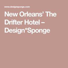 New Orleans' The Drifter Hotel – Design*Sponge