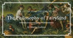 Philosophy and wisdom are first of all embedded in the words of the fairy tales read to children in the nursery. These ideas have flowed over into classical education. Fairy Land, Fairy Tales, Classical Education, Great Words, Philosophy, Nursery, Wisdom, Lettering, Reading