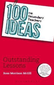 100 Ideas for Secondary Teachers: Outstanding Lessons: Amazon.co.uk: Ross Morrison McGill: Books