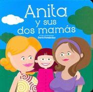 Anita y sus dos mamás la diversidad familiar que nos rodea