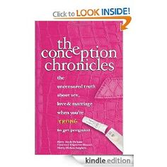 The Conception Chronicles: The Uncensored Truth About Sex, Love & Marriage When You're Trying to Get Pregnant Best Books To Read, Great Books, My Books, Trying To Get Pregnant, Getting Pregnant, Love And Marriage, Reading Lists, How To Get, Thoughts
