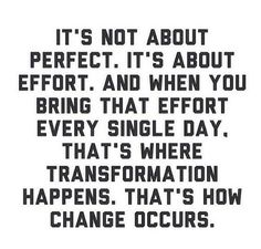 Fitness Motivation : It's not about perfect.
