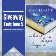 Author Interview (and a Giveaway!): Catherine West & Where Hope Begins - Reading Is My SuperPower