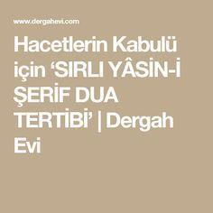 Hacetlerin Kabulü için 'SIRLI YÂSİN-İ ŞERİF DUA TERTİBİ'   Dergah Evi