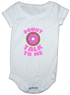 Donut Talk to Me baby onesie by LuluBellaBabyBotique on Etsy, $16.99