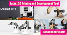 Dobot robotic arm is the latest in the 3d printing and electrical project designing and development tool's section.