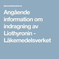 Angående information om indragning av Liothyronin - Läkemedelsverket