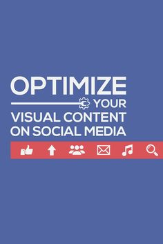 5 smart ways to fully optimize visual content on social media. Great visual marketing tips for our social media marketing strategy