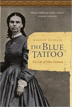 The Blue Tattoo: The Life of Olive Oatman (Women in the West): Margot Mifflin: 9780803211483: Amazon.com: Books