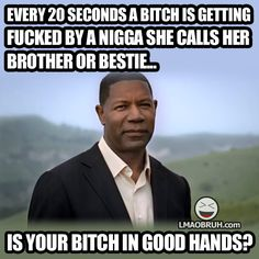 Is your b*tch in good hands?