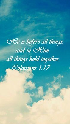 Morning Prayer: he is brfore all things and in him all things hold together