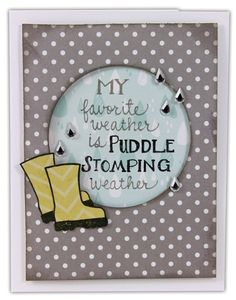 Puddle Stomping Card by @Crafts Direct Click through link for supply list and project instructions.