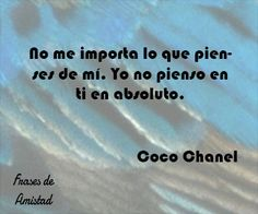 Frases de coco channel de Coco Chanel Love, Inspirational Quotes, Cycling Motivation, Pretty Quotes, Coco Chanel Quotes, Frienship Quotes