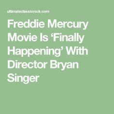 Freddie Mercury Movie Is 'Finally Happening' With Director Bryan Singer