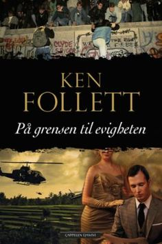 På grensen til evigheten (Edge of Eternity), Ken Follett. January 2018