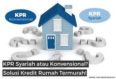 KPR Syariah atau Konvensional? Solusi Kredit Rumah Termurah!