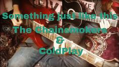 Something just like this (Guitar Cover) - The Chainsmokers & ColdPlay