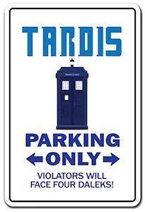 Tardis Parking Only Sign - http://www.thlog.com/tardis-parking-only-sign/