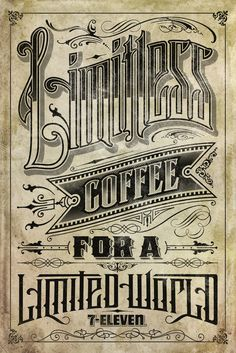 Limitless Coffee for a Limited World :: - Craig Bradley :: Art Director Vintage Poster, Vintage Type, Vintage Signs, Vintage Ads, Vintage Prints, 7 Eleven, Coffee Love, Coffee Art, Coffee Break