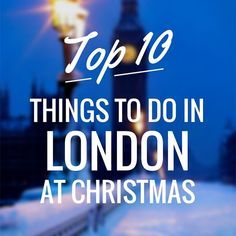 Things to do in London at Christmas | Holiday Travel Tips