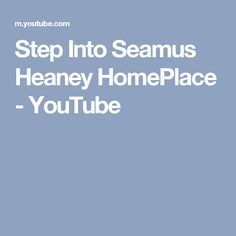Step Into Seamus Heaney HomePlace - YouTube