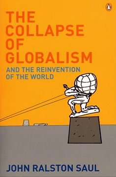 """""""The Collapse of Globalism and the Reinvention of the World"""" by John Ralston Saul.     Watch The Agenda's interview with the author here:   http://www.youtube.com/watch?v=90UAEtt0ta8=plcp"""