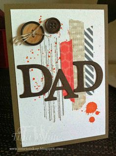 "Awesome ""Dad"" Card...using different strips of washi tape & buttons...Tina White: Time to Ink Up."