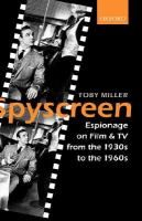 Spyscreen : espionage on film and TV from the 1930s to the 1960s