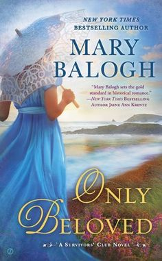 Only Beloved by Mary Balogh: I'm done with Mary Balogh, I started to read her because everybody said she was wonderful, but somehow we never connected. As I started with a 7 books series, my SuperEgo obliged me to read them all and now I'm happy that the deed is done.