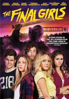 "The Final Girls - a seriously GREAT ""campy"" horror flick that stars Taissa Farmiga, Malin Akerman, Alexander Ludwig, Nina Dobrev & Alia Shawkat. It's DEFINITELY worth checking out!!"