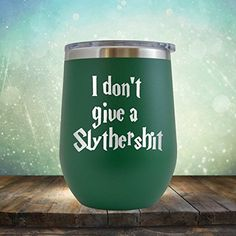 I Don't Give A Slythershit Engraved 12 oz Wine Tumbler Cup Glass Etched - Funny Gifts Harry Potter for him for her