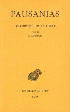 Description de la Grèce. Tome IV : Livre IV. La Messénie History Of Wine, Ancient History, Ebooks, Paris, Comme, Ipad, Fishing Line, Youth, Personal Development