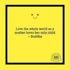 """""""Love the whole world as a mother loves her only child"""" #Buddha #inspiration"""