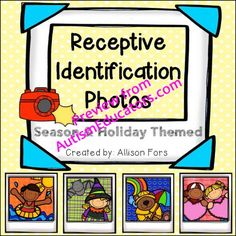 Receptive Identification Photos - Receptive Identification Photos: This activity works on receptively identifying a picture when it is described. The photos are Valentine's Day, Halloween, spring, and summer themed. These pages are designed to be easily customizable in order to: - Target receptive identification in fields of 2, 4, 6, or 8 - Include or remove the written questions from the page..