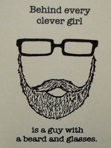 Nerdy girl confessions, they love beards :P
