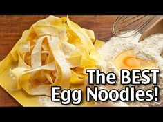 The Best Homemade Egg Noodles!