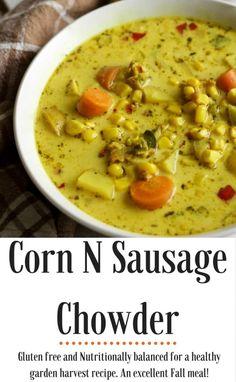 Corn N Sausage Chowder is a gluten free, nutritionally balanced meal