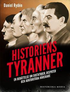 Historiens tyranner av Daniel Rydén. Från Historiska Media.