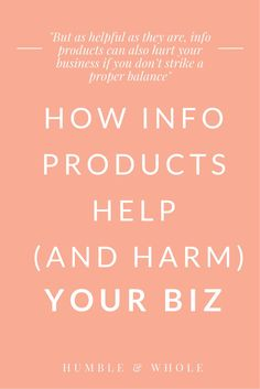 Info products are all everyone's talking about now.  If you just read that blog post, buy that course, read that ebook, you'll be all good right?  You don't want to miss our latest post on info products and how they can help (and in some cases hurt) your biz.