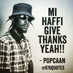 Give Thanks Unruly Popcaan Dancehall Dancehallmusic 876quotes Ovo Music