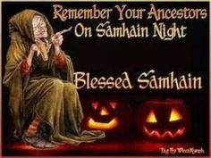 Remember your ancestors on Samhain Night.