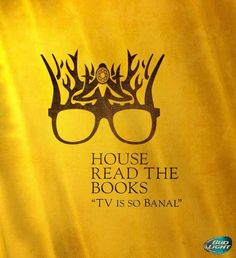 House Read the Books - Game of Thrones #got #ASoIaF