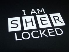 I Am Sherlocked funny T-shirt -- Any color/Any size choice - Adult S through 5XL, Youth XS through XL